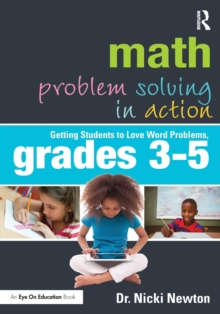 Math Problem Solving in Action : Getting Students to Love Word Problems, Grades 3-5, Paperback Book