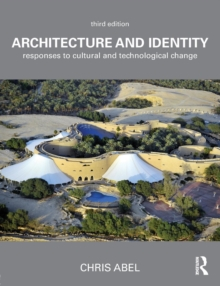 Architecture and Identity : Responses to Cultural and Technological Change, Paperback / softback Book