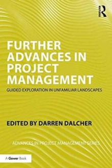Further Advances in Project Management : Guided Exploration in Unfamiliar Landscapes, Paperback / softback Book