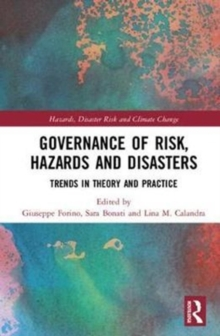Governance of Risk, Hazards and Disasters : Trends in Theory and Practice, Hardback Book
