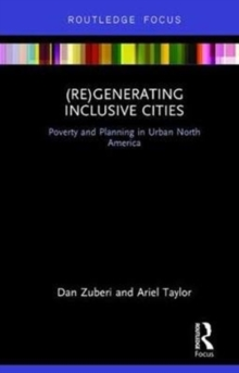 (Re)Generating Inclusive Cities : Poverty and Planning in Urban North America, Hardback Book