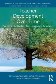 Teacher Development Over Time : Practical Activities for Language Teachers, Paperback Book