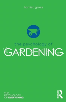 The Psychology of Gardening, Paperback / softback Book