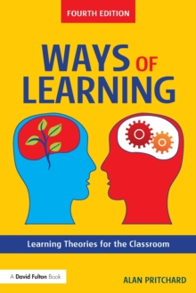 Ways of Learning : Learning Theories for the Classroom, Paperback / softback Book