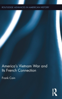 America's Vietnam War and Its French Connection, Hardback Book