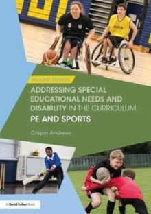 Addressing Special Educational Needs and Disability in the Curriculum: PE and Sports, Paperback / softback Book