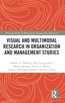 Visual and Multimodal Research in Organization and Management Studies, Hardback Book