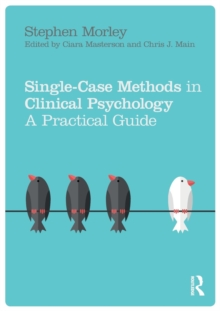 Single Case Methods in Clinical Psychology : A Practical Guide, Paperback / softback Book