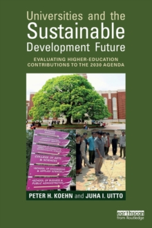 Universities and the Sustainable Development Future : Evaluating Higher-Education Contributions to the 2030 Agenda, Paperback / softback Book