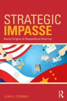 Strategic Impasse : Social Origins of Geopolitical Disarray, Paperback / softback Book