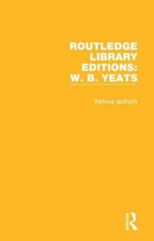 Routledge Library Editions: W. B. Yeats, Hardback Book