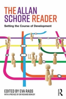The Allan Schore Reader : Setting the course of development, Paperback / softback Book