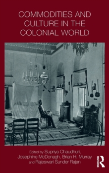 Commodities and Culture in the Colonial World, Hardback Book