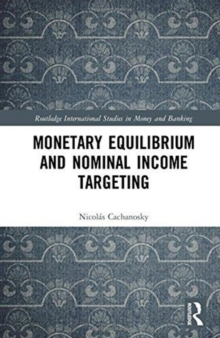 Monetary Equilibrium and Nominal Income Targeting, Hardback Book