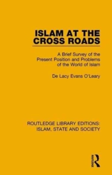 Islam at the Cross Roads : A Brief Survey of the Present Position and Problems of the World of Islam, Hardback Book