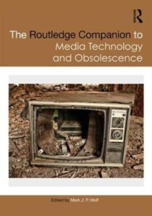 The Routledge Companion to Media Technology and Obsolescence, Hardback Book