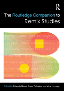 The Routledge Companion to Remix Studies, Paperback Book