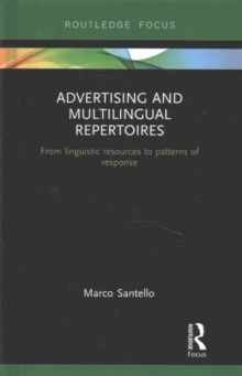 Advertising and Multilingual Repertoires : from Linguistic Resources to Patterns of Response, Hardback Book