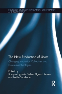 The New Production of Users : Changing Innovation Collectives and Involvement Strategies, Paperback / softback Book