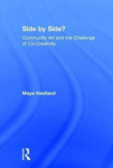 Side by Side? : Community Art and the Challenge of Co-Creativity, Hardback Book