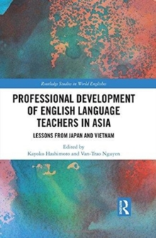Professional Development of English Language Teachers in Asia : Lessons from Japan and Vietnam, Hardback Book