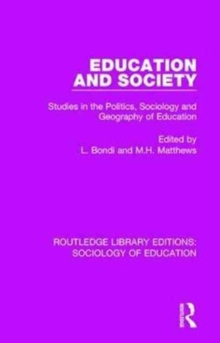 Education and Society : Studies in the Politics, Sociology and Geography of Education, Hardback Book