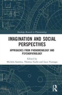 Imagination and Social Perspectives : Approaches from Phenomenology and Psychopathology, Hardback Book