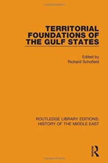Territorial Foundations of the Gulf States, Hardback Book