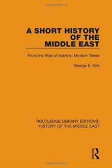 A Short History of the Middle East : From the Rise of Islam to Modern Times, Hardback Book