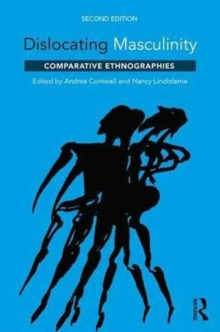 Dislocating Masculinity : Comparative Ethnographies, Paperback Book