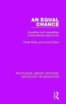 An Equal Chance : Equalities and inequalities of educational opportunity, Hardback Book