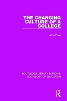The Changing Culture of a College, Hardback Book