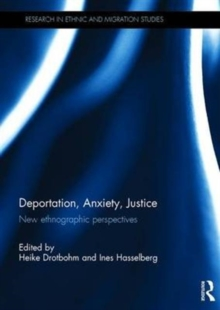 Deportation, Anxiety, Justice : New ethnographic perspectives, Hardback Book