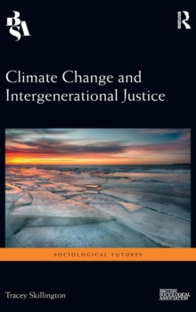 Climate Change and Intergenerational Justice, Hardback Book