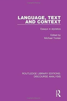 Language, Text and Context : Essays in Stylistics, Hardback Book