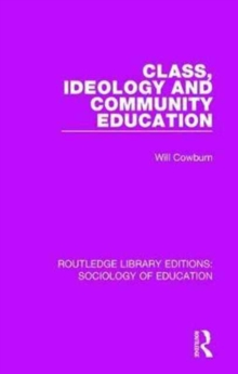 Class, Ideology and Community Education, Hardback Book