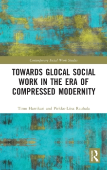 Towards Glocal Social Work in the Era of Compressed Modernity, Hardback Book