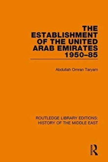 The Establishment of the United Arab Emirates 1950-85, Hardback Book
