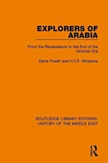 Explorers of Arabia : From the Renaissance to the End of the Victorian Era, Hardback Book