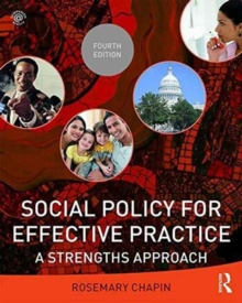 Social Policy for Effective Practice : A Strengths Approach, Paperback / softback Book