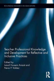 Teacher Professional Knowledge and Development for Reflective and Inclusive Practices, Hardback Book