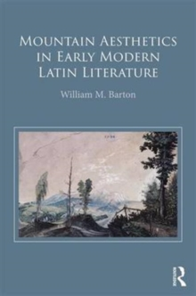 Mountain Aesthetics in Early Modern Latin Literature, Hardback Book
