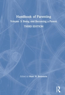 Handbook of Parenting : Volume 3: Being and Becoming a Parent, Third Edition, Hardback Book