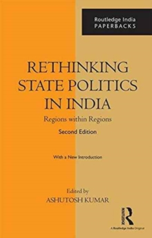 Rethinking State Politics in India : Regions within Regions, Paperback / softback Book