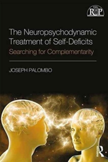 The Neuropsychodynamic Treatment of Self-Deficits : Searching for Complementarity, Paperback / softback Book