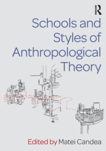Schools and Styles of Anthropological Theory, Paperback / softback Book