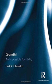 Gandhi : An Impossible Possibility, Hardback Book