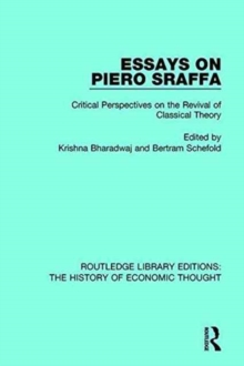 Essays on Piero Sraffa : Critical Perspectives on the Revival of Classical Theory, Hardback Book