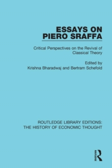 Essays on Piero Sraffa : Critical Perspectives on the Revival of Classical Theory, Paperback / softback Book