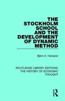 The Stockholm School and the Development of Dynamic Method, Hardback Book